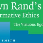 Egoism Explained: A Review of Tara Smith's <em>Ayn Rand's Normative Ethics</em>