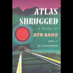 Transfiguring the Novel: The Literary Revolution in <em>Atlas Shrugged</em>