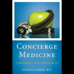 Review: <em>Concierge Medicine</em>, by Steven D. Knope