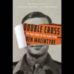 Review: <em>Double Cross</em>, by Ben Macintyre