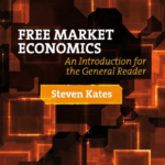 Review: <em>Free Market Economics</em>, by Steven Kates