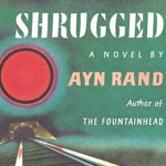 <em>Atlas Shrugged III: Who Is John Galt?</em>—The Bad and the Good of It
