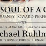 <em>The Soul of a Chef: The Journey Toward Perfection</em>, by Michael Ruhlman