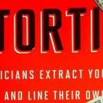 <em>Extortion: How Politicians Extract Your Money, Buy Votes, and Line Their Own Pockets</em>, by Peter Schweizer