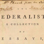 <em>The Federalist</em> Essays Brought the U.S. Constitution to Life