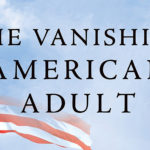 <em>The Vanishing American Adult</em>, by Ben Sasse