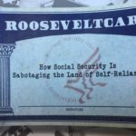 <em>RooseveltCare: How Social Security Is Sabotaging the Land of Self-Reliance</em> by Don Watkins