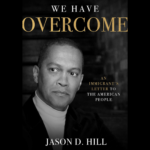 Jason Hill Vindicates the American Dream against Ta-Nehisi Coates's Delusional Race Rhetoric
