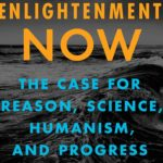 <em>Enlightenment Now: The Case for Reason, Science, Humanism, and Progress</em> by Steven Pinker