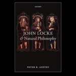 <em>John Locke and Natural Philosophy</em> by Peter Anstey