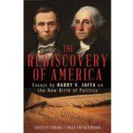 <em>The Rediscovery of America: Essays by Harry V. Jaffa on the New Birth of Politics</em>