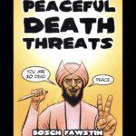 <em>Peaceful Death Threats</em> by Bosch Fawstin