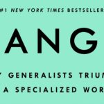 <em>Range: Why Generalists Triumph in a Specialized World</em> by David Epstein