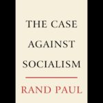 <em>The Case against Socialism</em> by Rand Paul