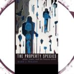 <em>The Property Species: Mine, Yours, and the Human Mind</em> by Bart J. Wilson