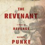 <em>The Revenant: A Novel of Revenge</em> by Michael Punke