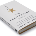 <em>The Meritocracy Trap</em> by Daniel Markovits