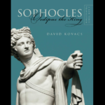 <em>Sophocles: Oedipus the King, A New Verse Translation</em> by David Kovacs