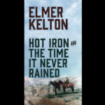 <em>Two Complete Novels of the American West: Hot Iron and The Time It Never Rained</em> by Elmer Kelton